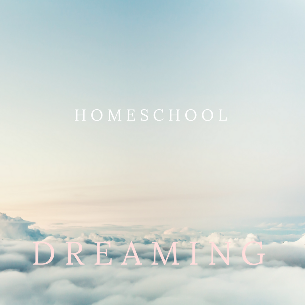 Homeschool dreaming