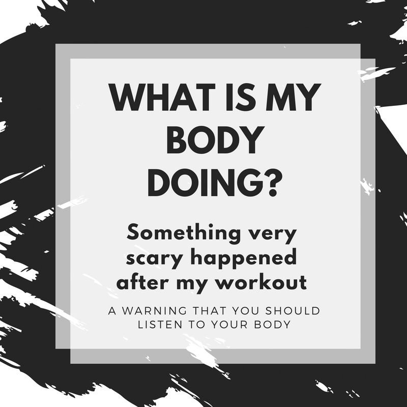 A Very Scary Thing After To Me After My Workout