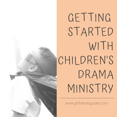 Getting Started with Children's Drama Ministry