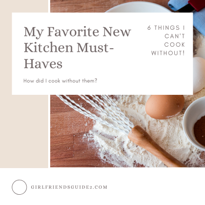 My New Favorite Kitchen Must Haves