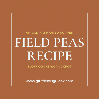 An Old-Fashioned Supper and Field Peas Recipe