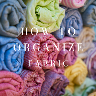How to Organize Your Leftover Fabrics