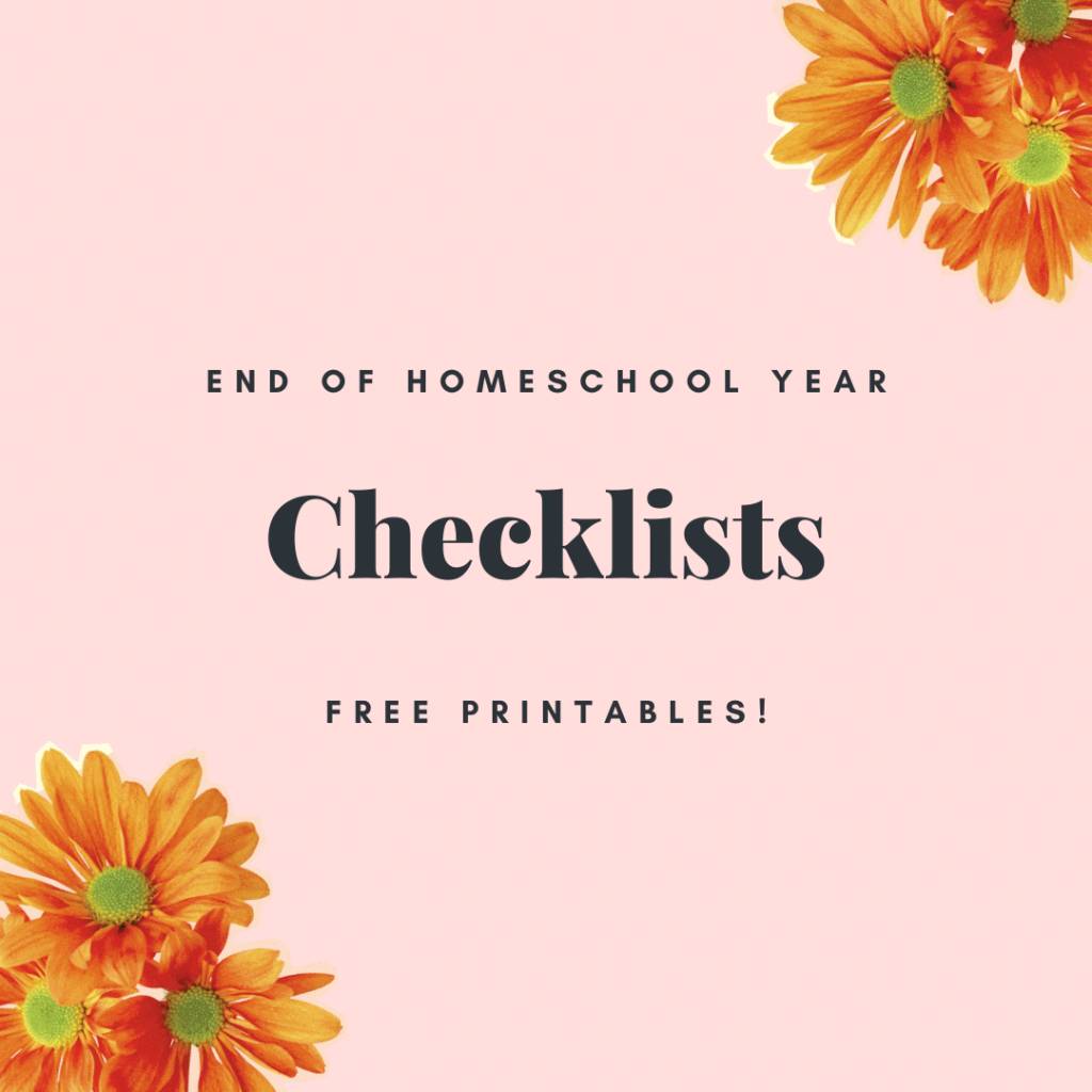 End Your Homeschool Year Strong with This Awesome End of Year Checklist