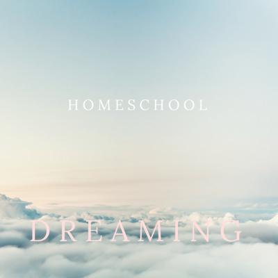 Homeschool Dreaming………