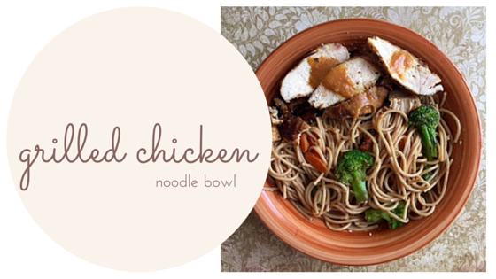 Grilled Chicken Noodle Bowl