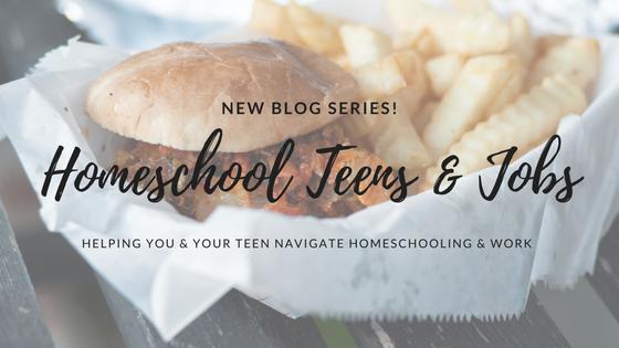 New Series! Homeschool Teens and Jobs