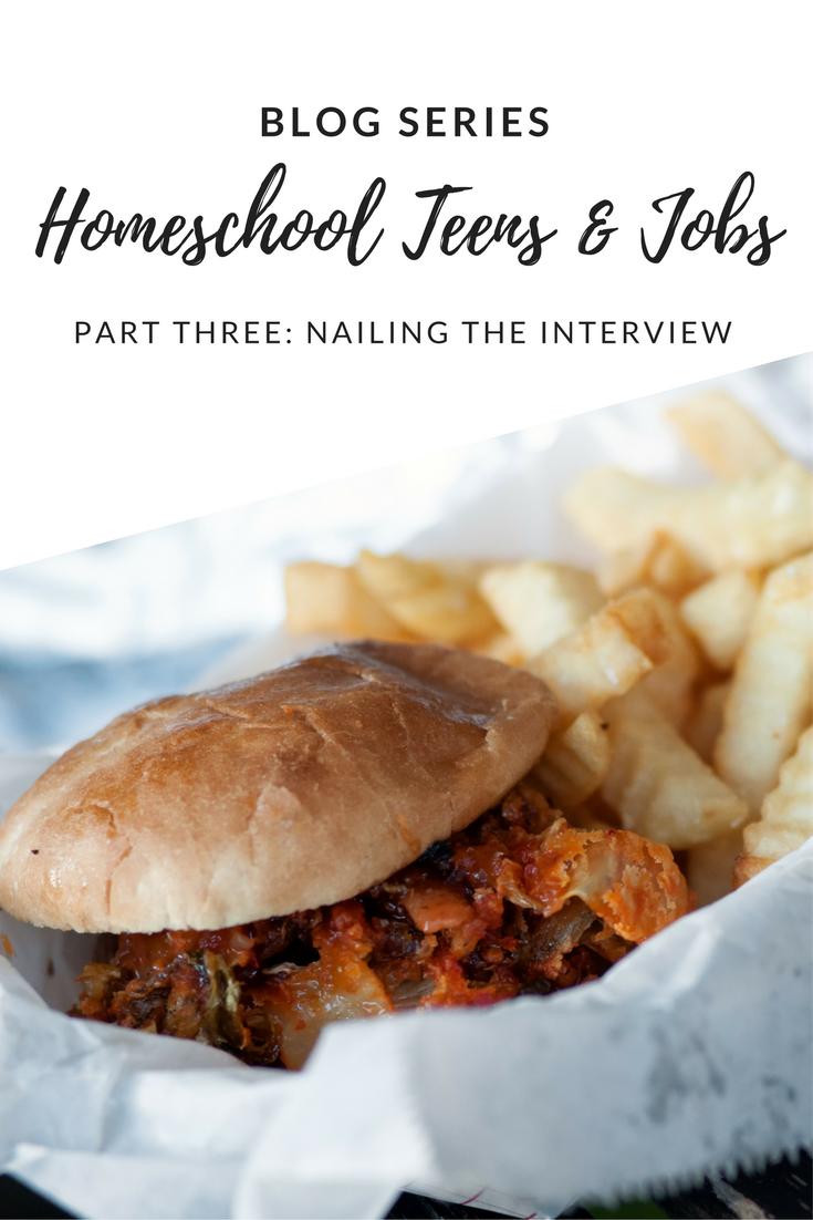 Homeschool Teens & Jobs: Nailing the Interview