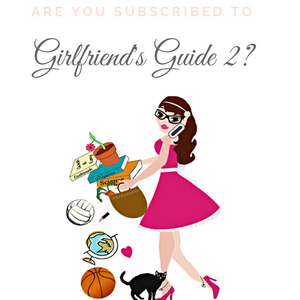 Girlfriend's Guide 2 Newsletter Signup