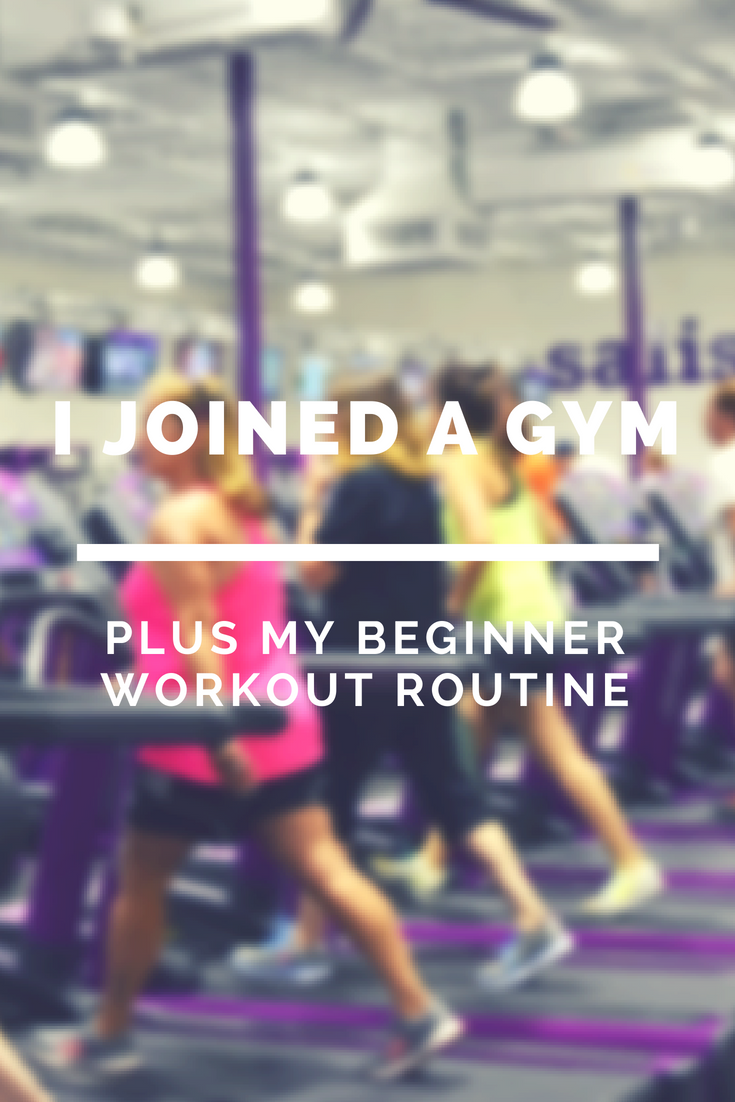 I Joined A Gym! Plus My Beginner Workout Routine