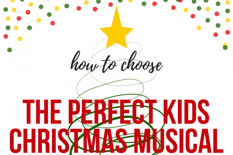 How to choose the perfect Kids Christmas Musical for your church