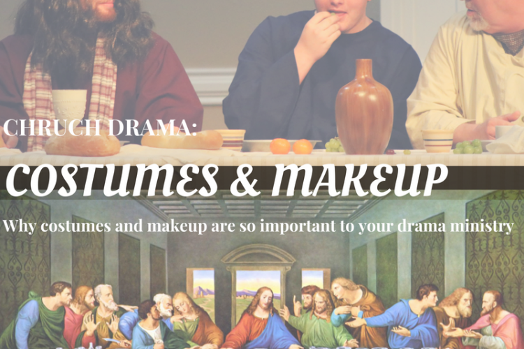 Church Drama:  Why Costumes and Makeup Are Important