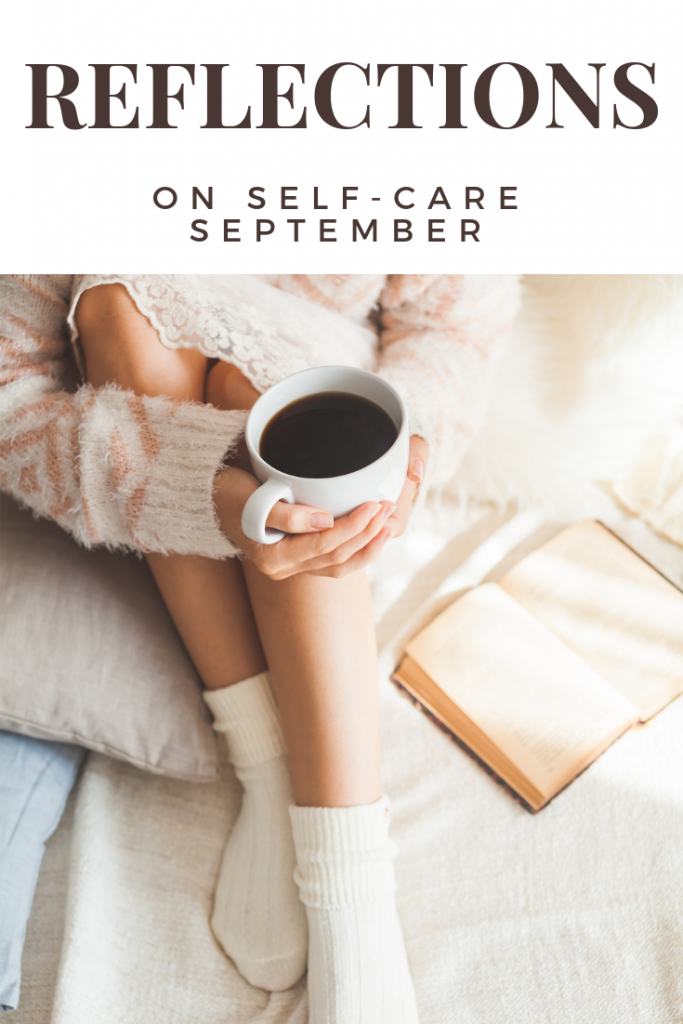Reflections on Self Care September