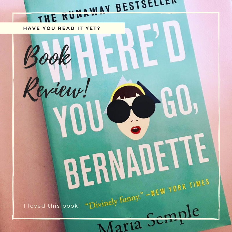 My book review of Where'd You Go Bernadette?  This book was so much fun!