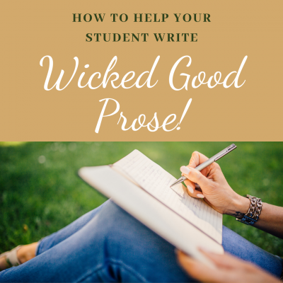 "How to help your student write ""Wicked Good Prose"""