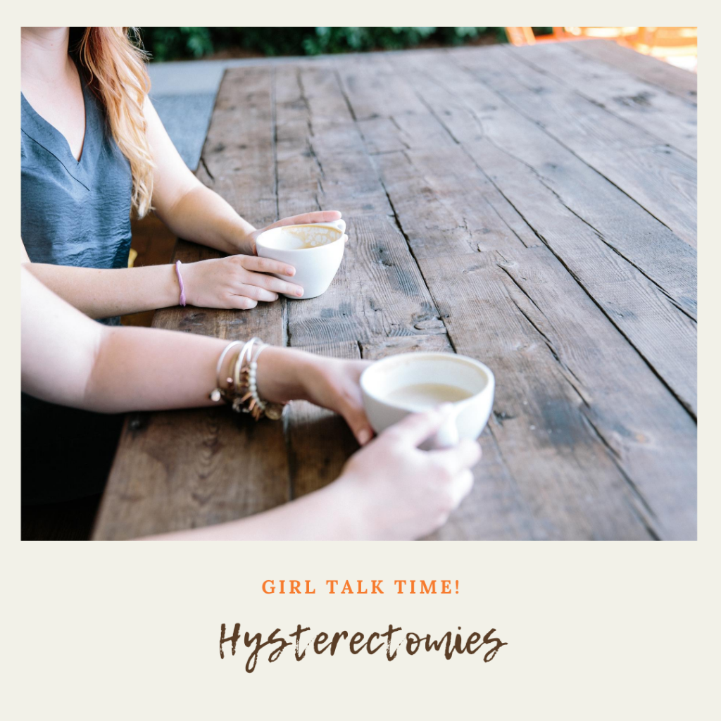 Time to talk about all the emotions that go with having a hysterectomy.