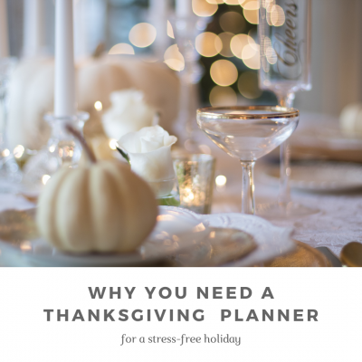 Why You Need a Thanksgiving Planner for a Stress-free Holiday