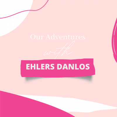 Our Adventure with Ehlers-Danlos