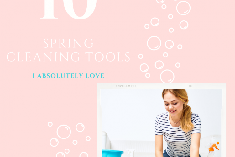 10 Spring Cleaning Tools I Absolutely Love