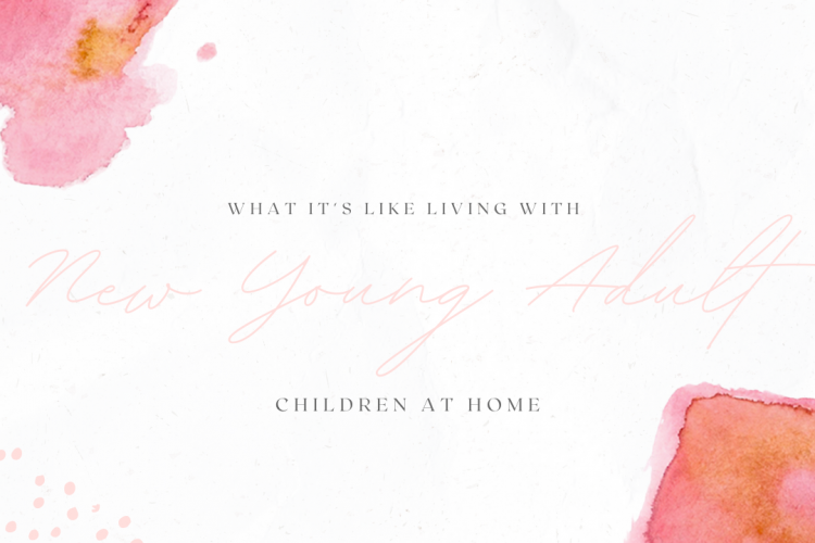 What it's like living with new young adult children at home