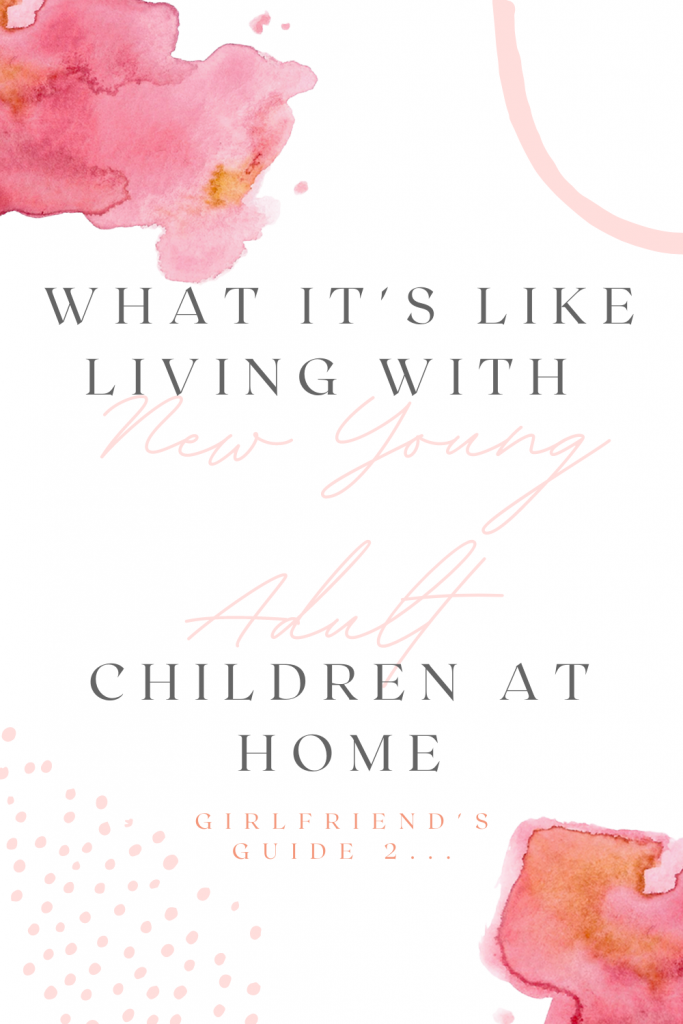 What it's like living with new young adult children at home.